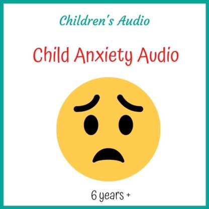Child Anxiety Audio Download